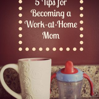 5 Tips For Becoming a Work-at-Home Mom
