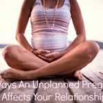 How Unplanned Pregnancy Affects Your Relationship